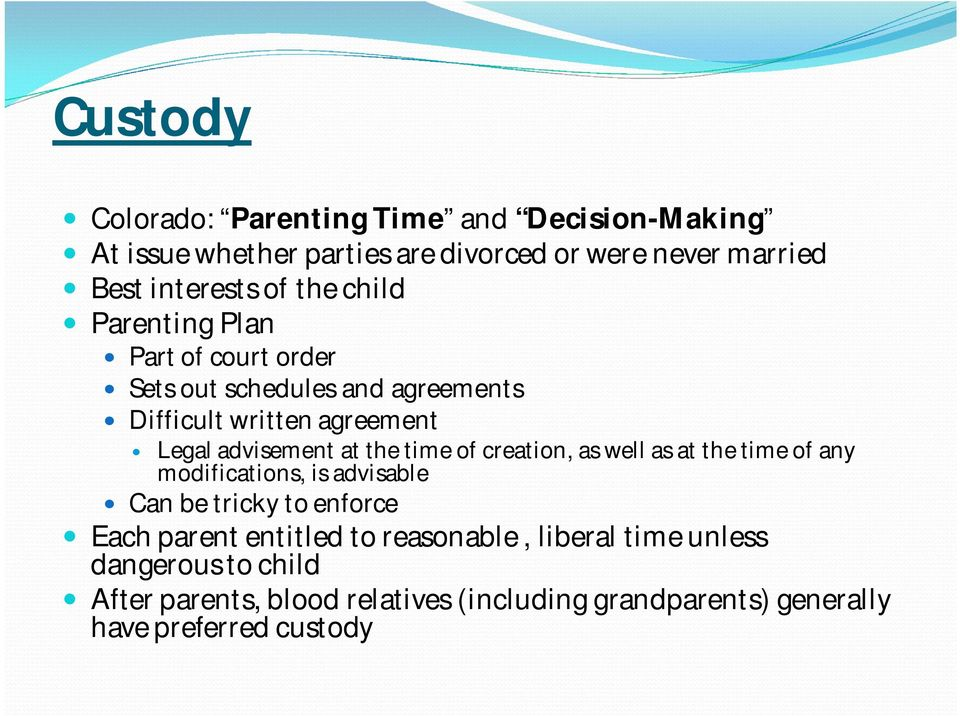 time of creation, as well as at the time of any modifications, is advisable Can be tricky to enforce Each parent entitled to