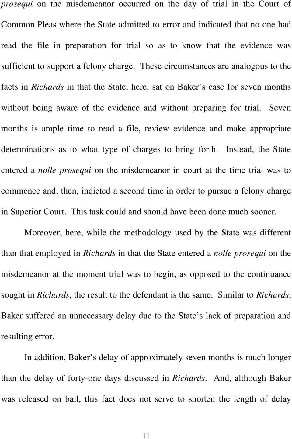 These circumstances are analogous to the facts in Richards in that the State, here, sat on Baker s case for seven months without being aware of the evidence and without preparing for trial.