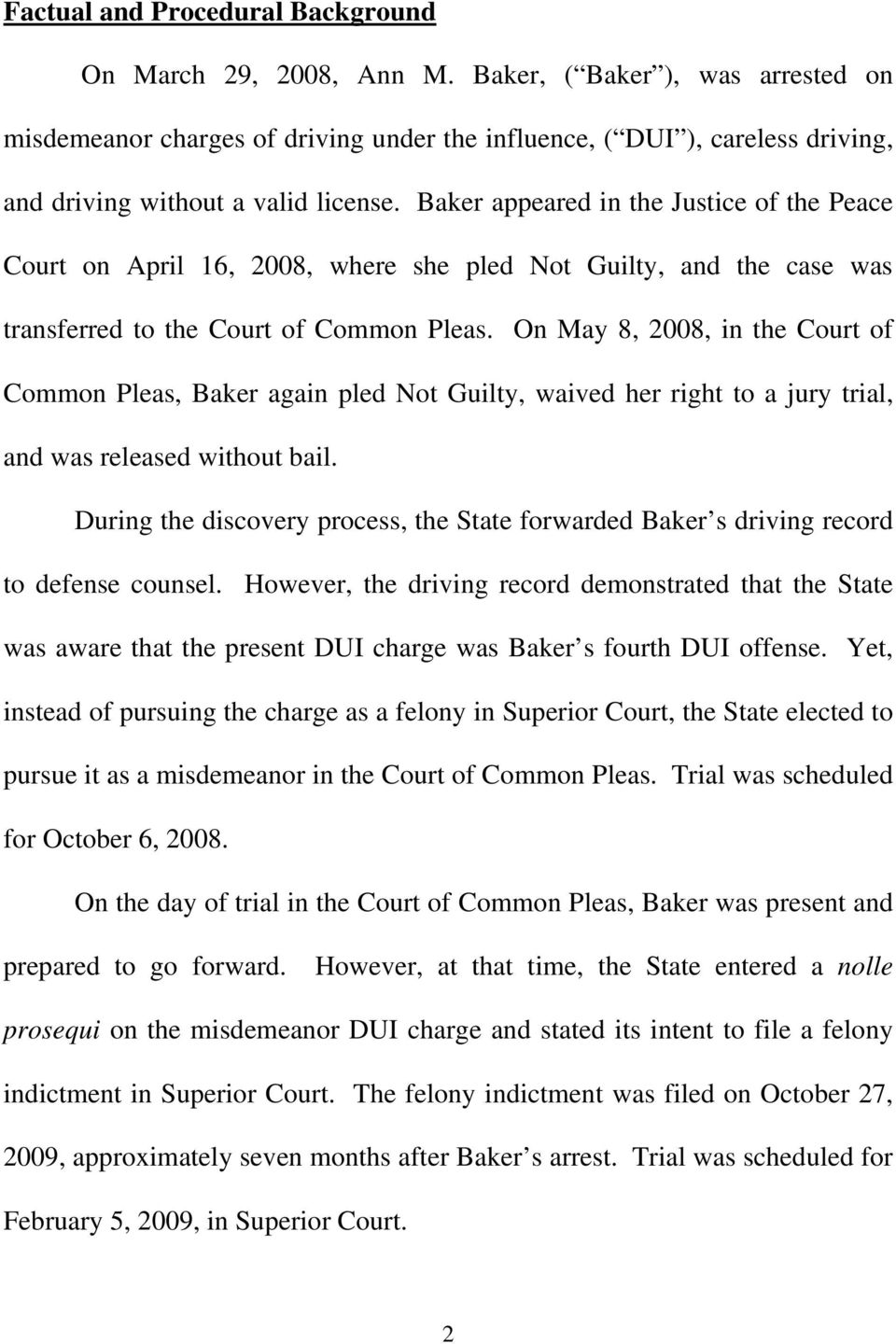 Baker appeared in the Justice of the Peace Court on April 16, 2008, where she pled Not Guilty, and the case was transferred to the Court of Common Pleas.