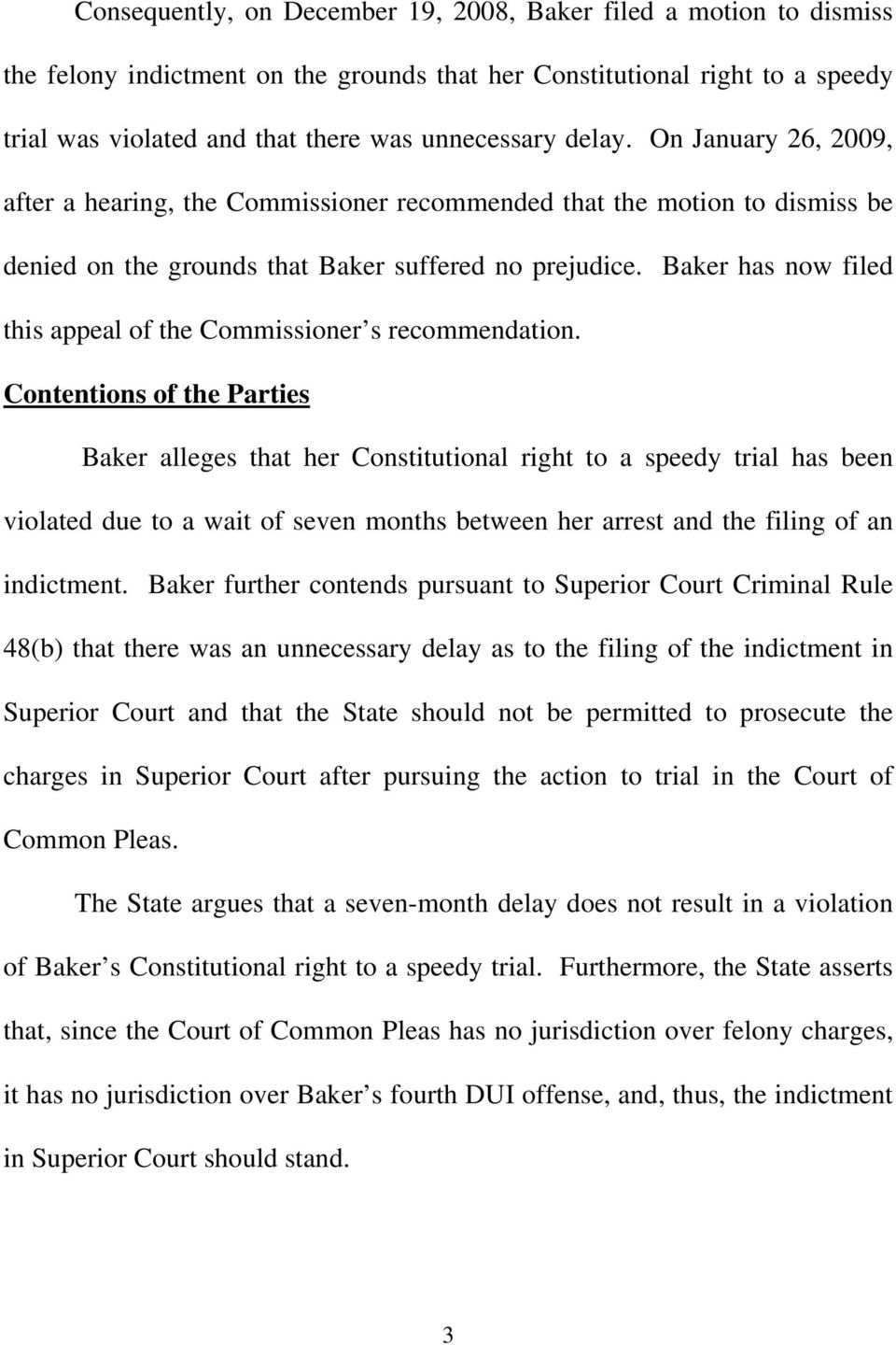 Baker has now filed this appeal of the Commissioner s recommendation.
