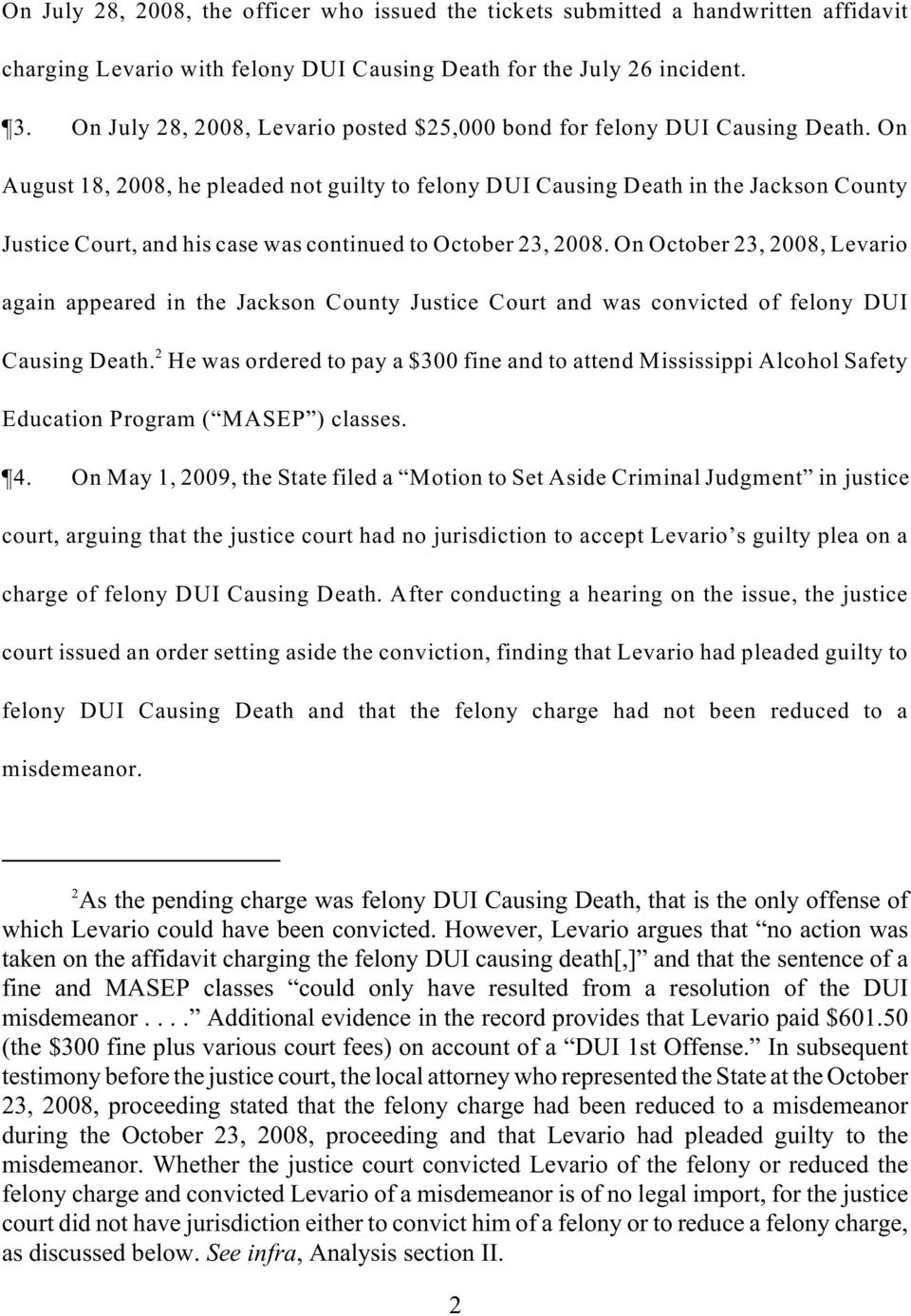 On August 18, 2008, he pleaded not guilty to felony DUI Causing Death in the Jackson County Justice Court, and his case was continued to October 23, 2008.