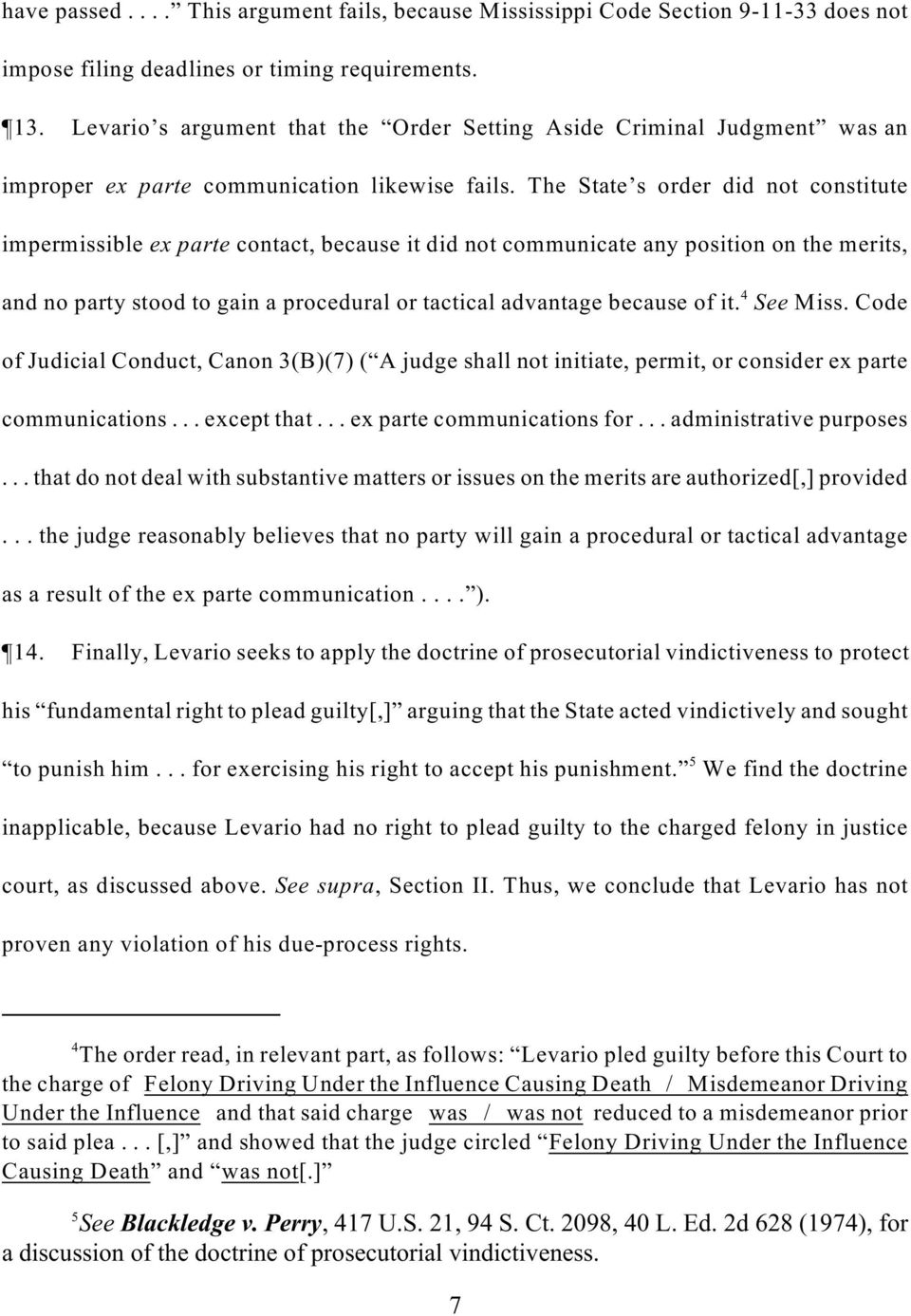 The State s order did not constitute impermissible ex parte contact, because it did not communicate any position on the merits, 4 and no party stood to gain a procedural or tactical advantage because