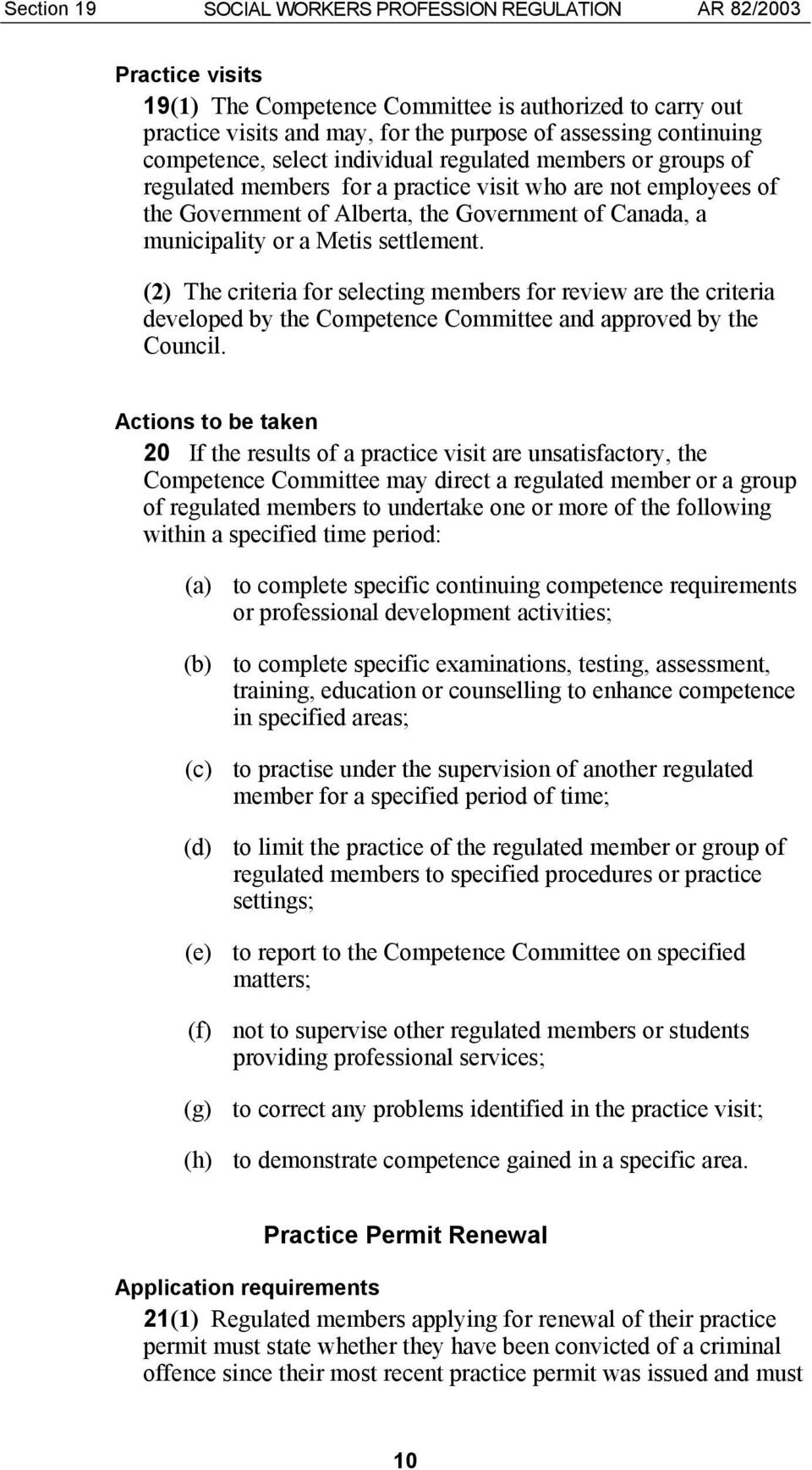 Metis settlement. (2) The criteria for selecting members for review are the criteria developed by the Competence Committee and approved by the Council.