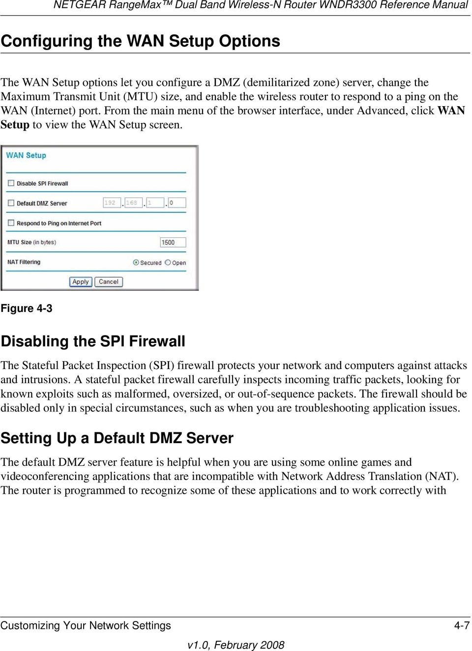Figure 4-3 Disabling the SPI Firewall The Stateful Packet Inspection (SPI) firewall protects your network and computers against attacks and intrusions.