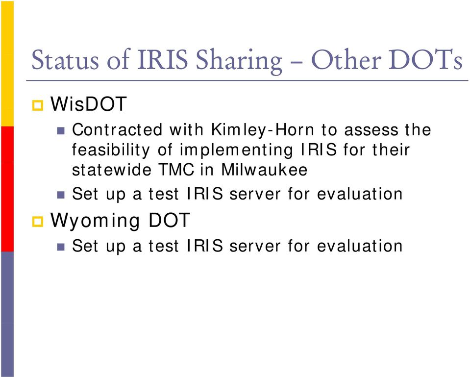 for their statewide TMC in Milwaukee Set up a test IRIS
