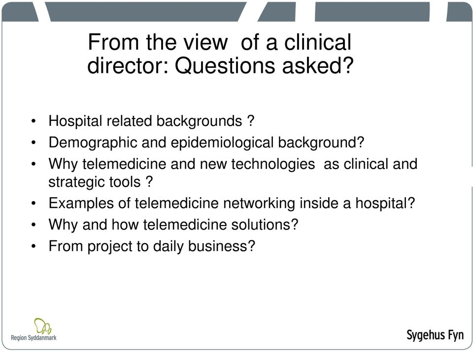 Why telemedicine and new technologies as clinical and strategic tools?