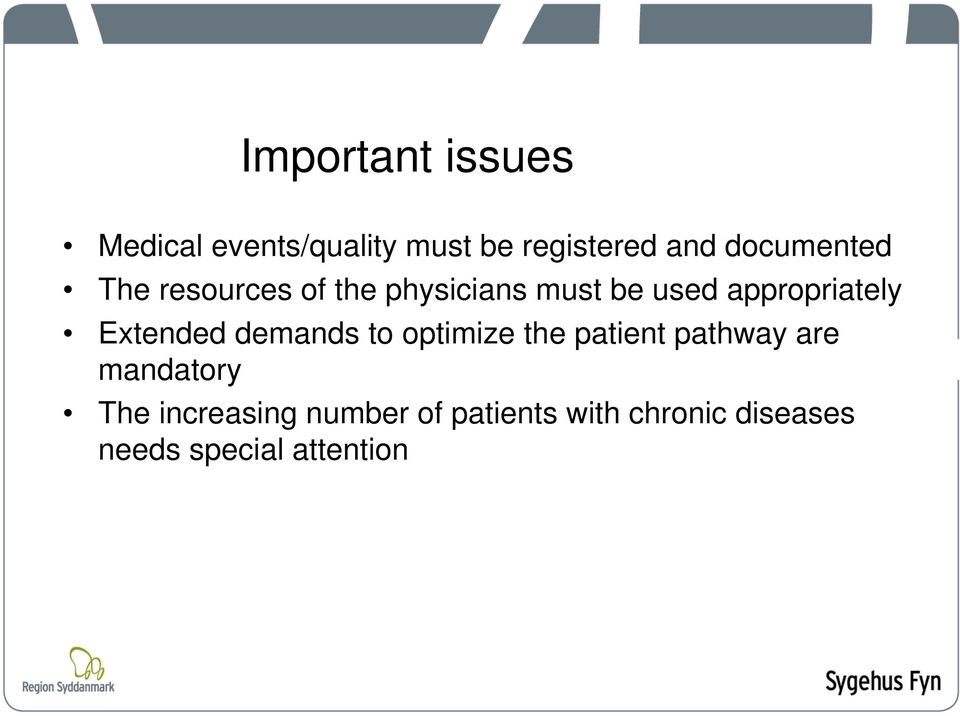 appropriately Extended demands to optimize the patient pathway are