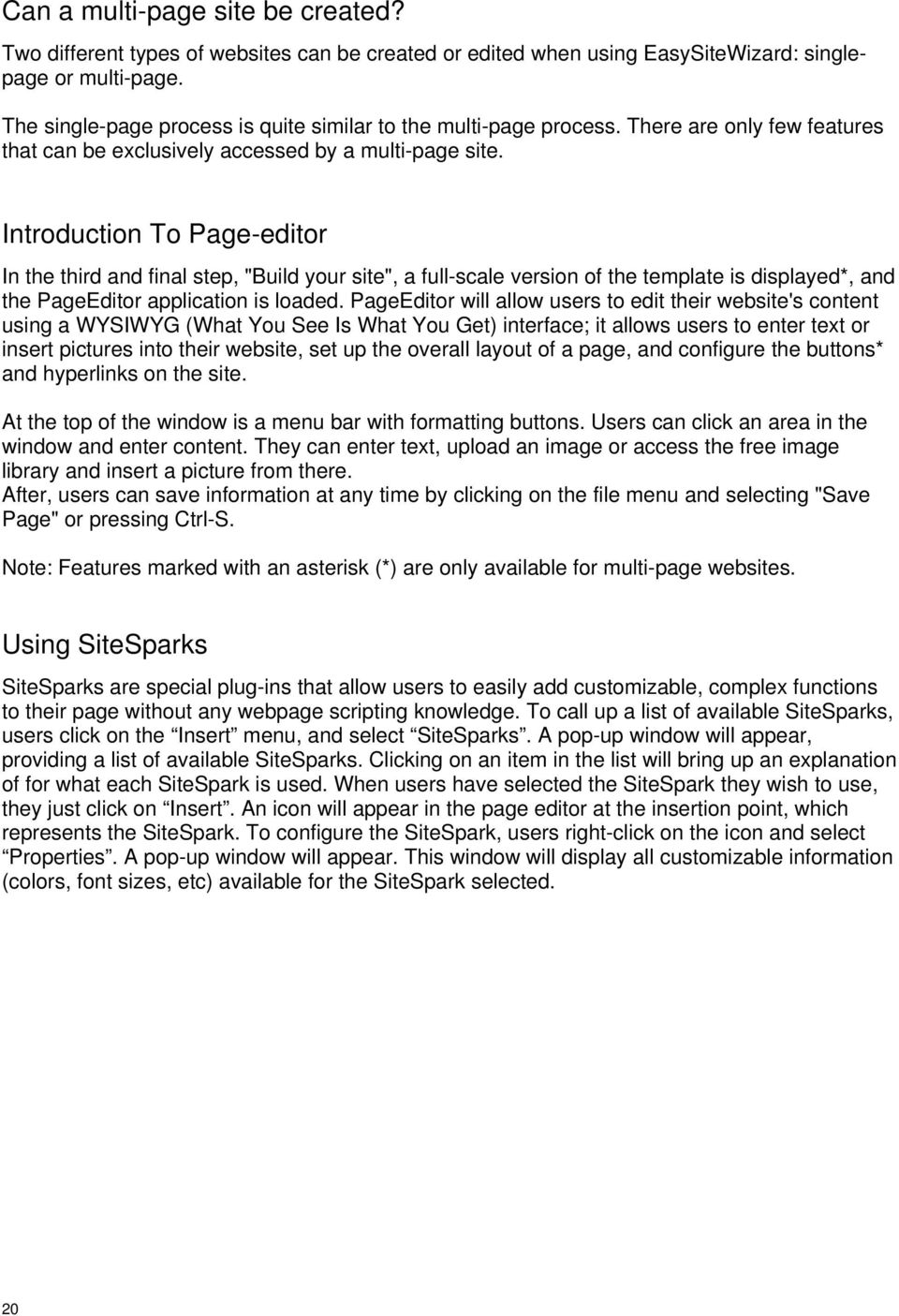"Introduction To Page-editor In the third and final step, ""Build your site"", a full-scale version of the template is displayed*, and the PageEditor application is loaded."