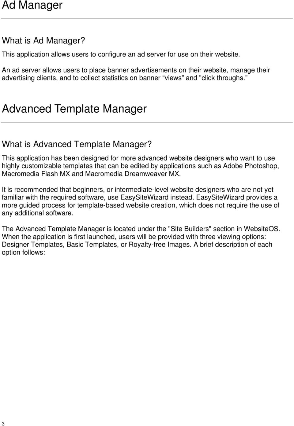 """ Advanced Template Manager What is Advanced Template Manager?"