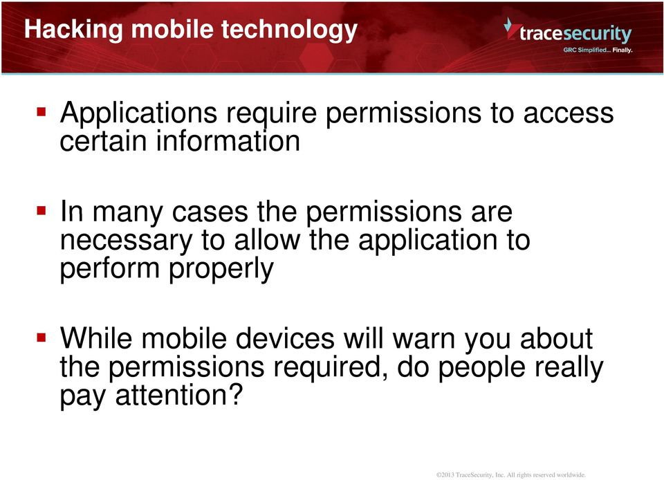 allow the application to perform properly While mobile devices will