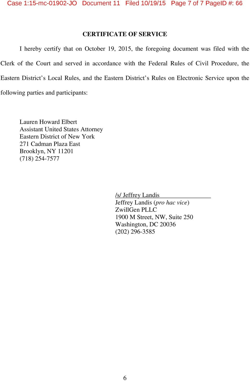 Rules on Electronic Service upon the following parties and participants: Lauren Howard Elbert Assistant United States Attorney Eastern District of New York 271 Cadman