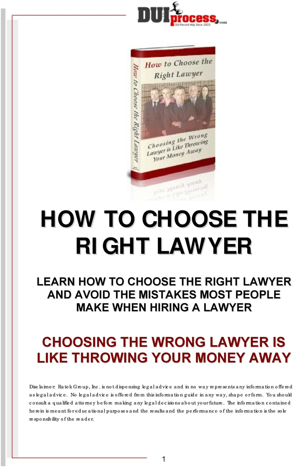 No legal advice is offered from this information guide in any way, shape or form.