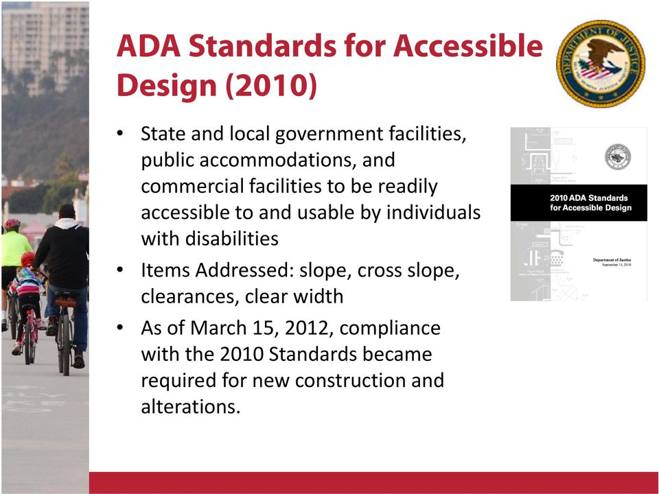 individuals with disabilities Items Addressed: slope, cross slope, clearances, clear width As