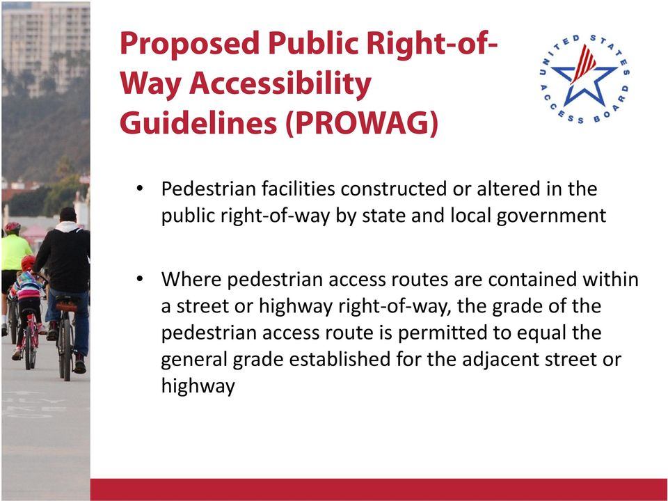 pedestrian access routes are contained within a street or highway right-of-way, the grade of