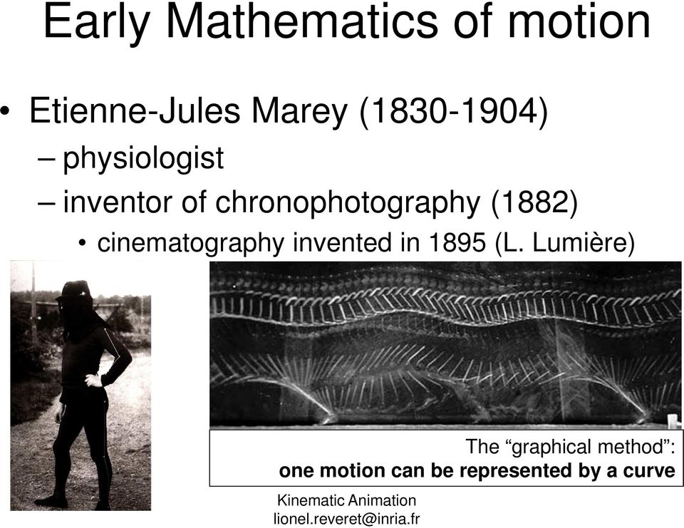 (1882) cinematography invented in 1895 (L.