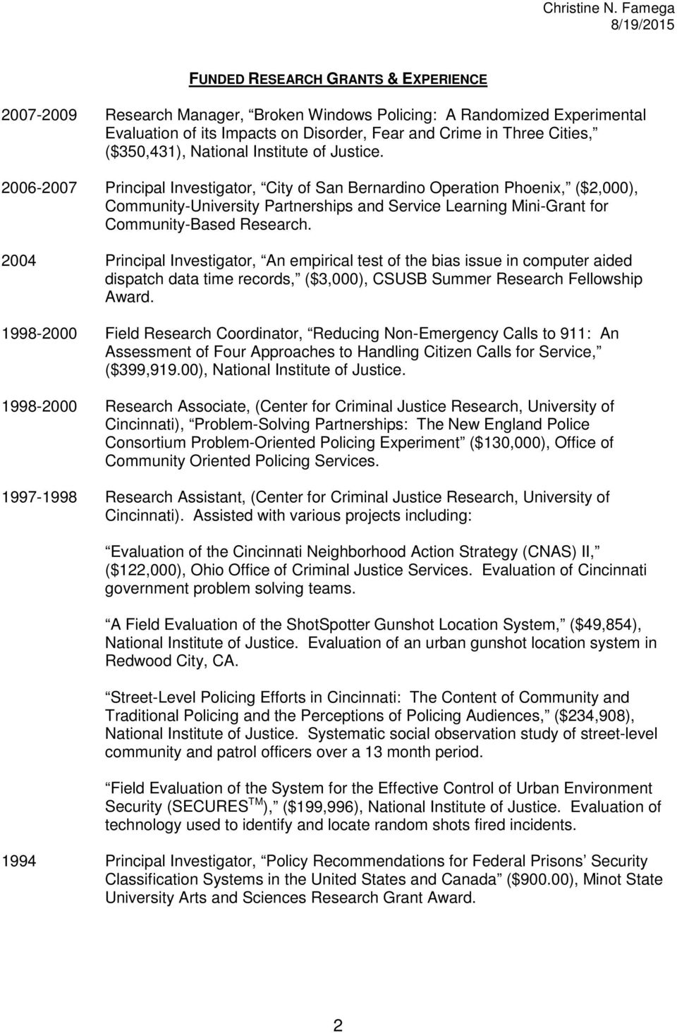 2006-2007 Principal Investigator, City of San Bernardino Operation Phoenix, ($2,000), Community-University Partnerships and Service Learning Mini-Grant for Community-Based Research.