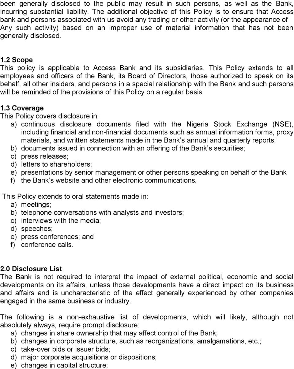 use of material information that has not been generally disclosed. 1.2 Scope This policy is applicable to Access Bank and its subsidiaries.