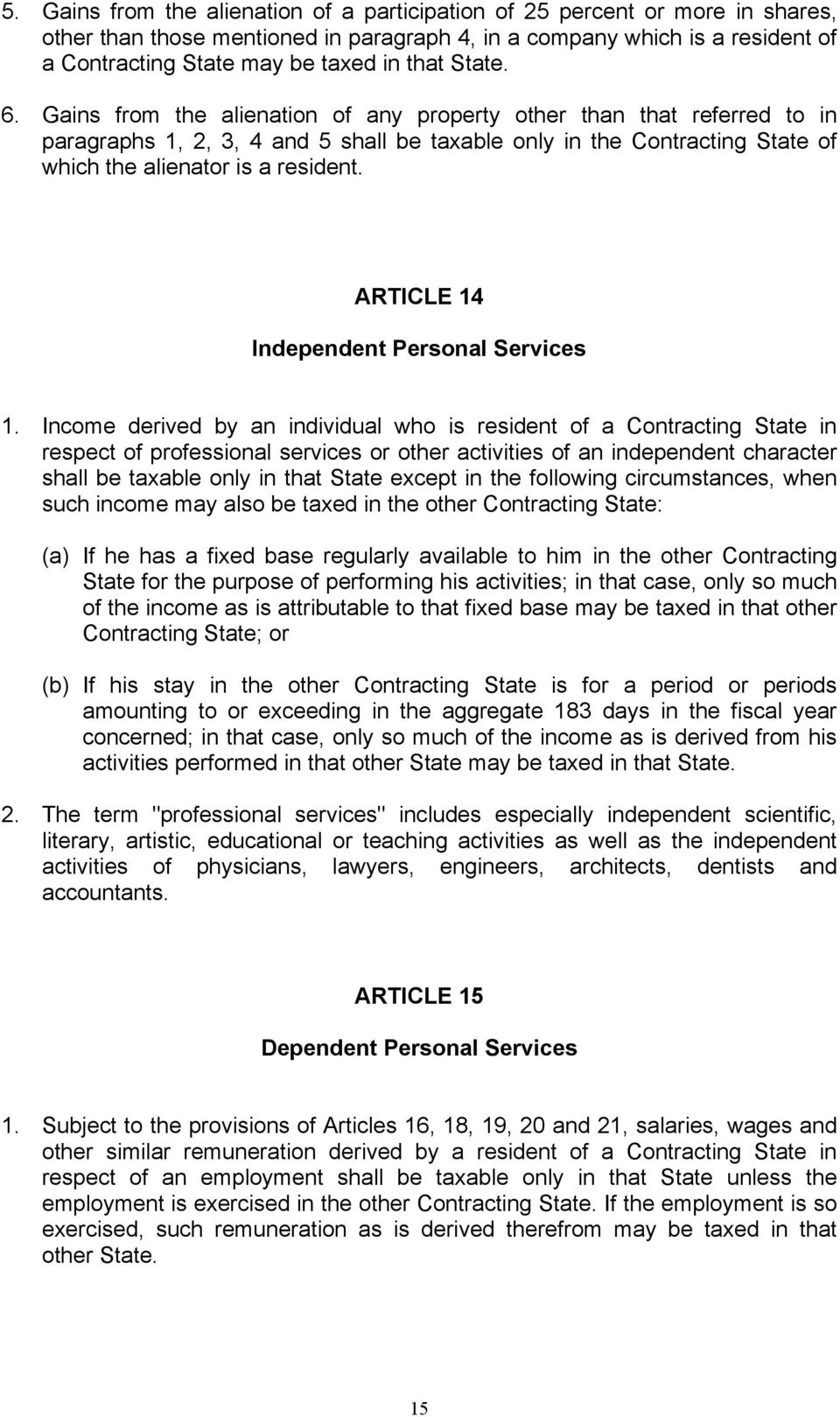ARTICLE 14 Independent Personal Services 1.
