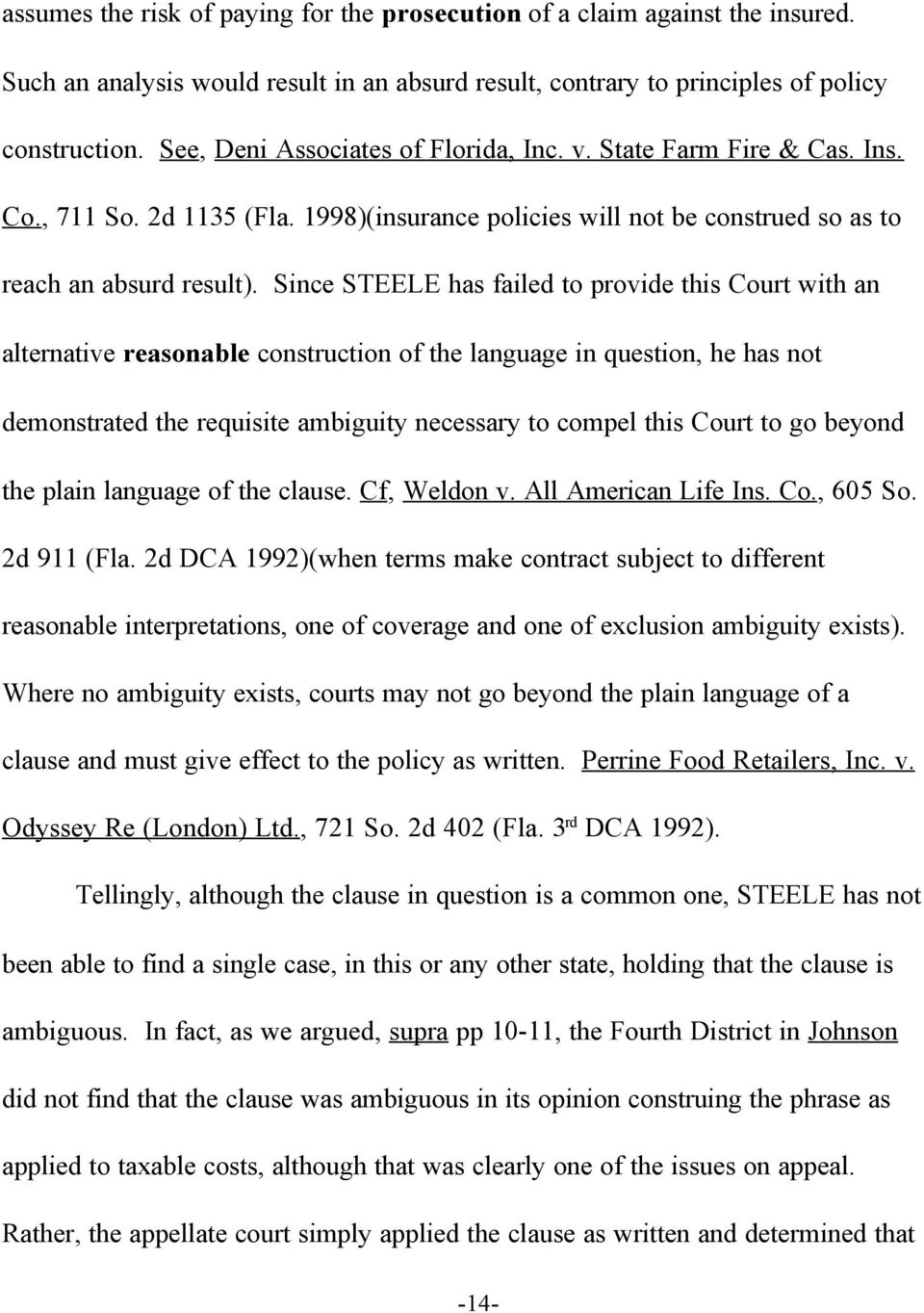 Since STEELE has failed to provide this Court with an alternative reasonable construction of the language in question, he has not demonstrated the requisite ambiguity necessary to compel this Court