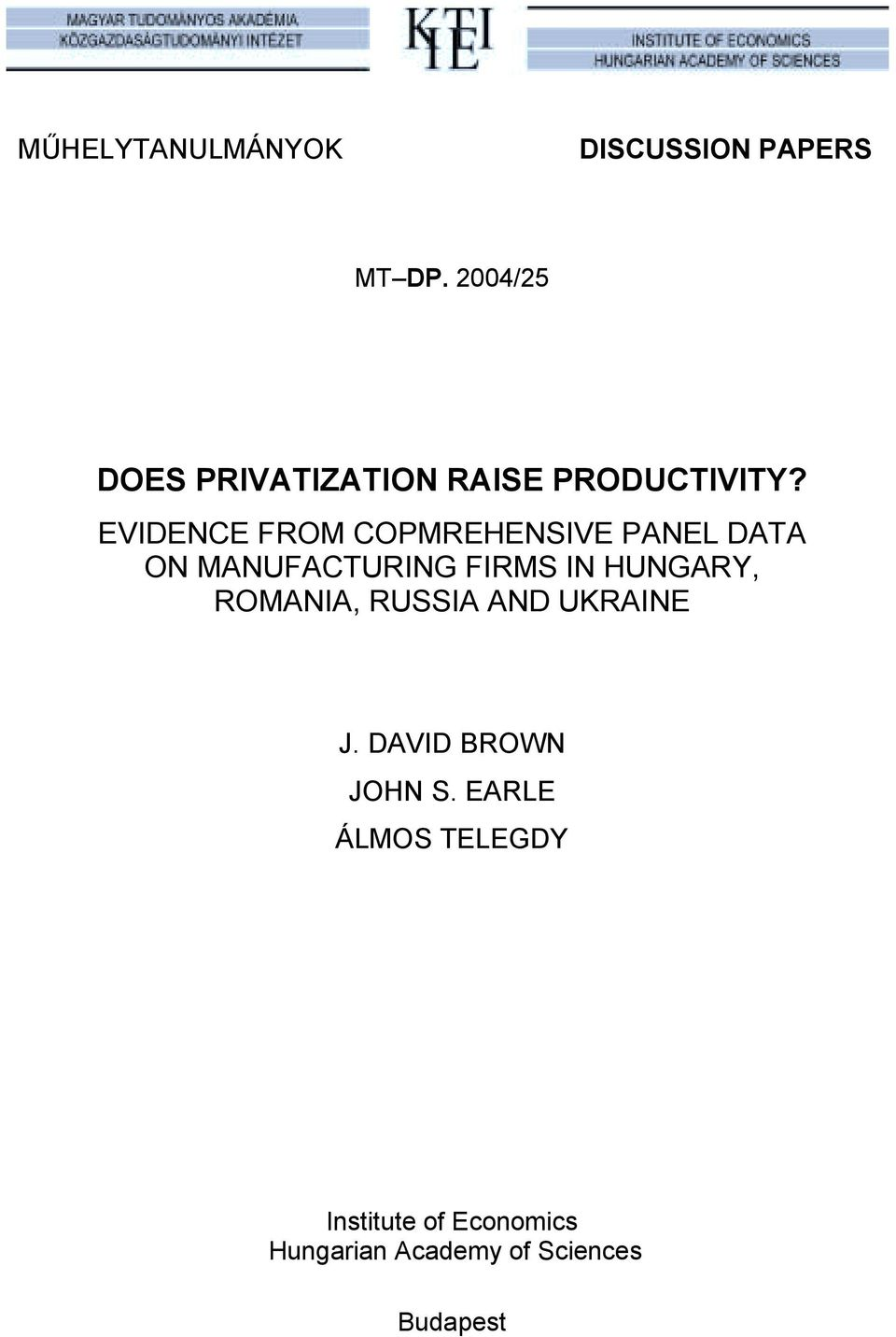 EVIDENCE FROM COPMREHENSIVE PANEL DATA ON MANUFACTURING FIRMS IN HUNGARY,