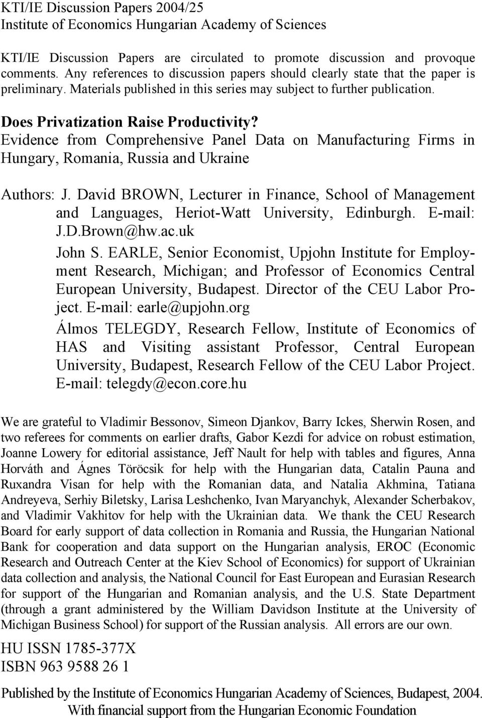 Evidence from Comprehensive Panel Data on Manufacturing Firms in Hungary, Romania, Russia and Ukraine Authors: J.