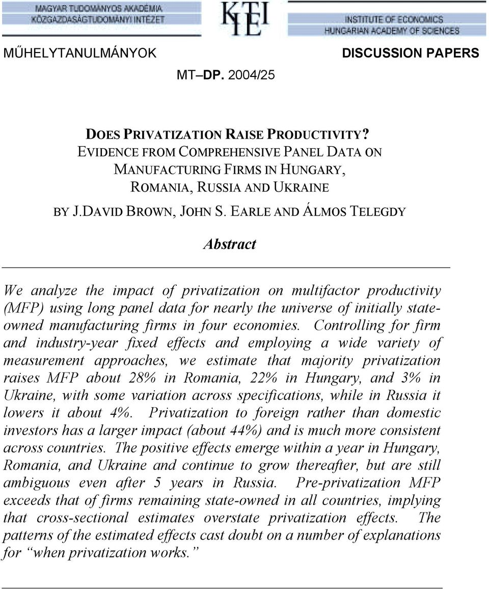 EARLE AND ÁLMOS TELEGDY Abstract We analyze the impact of privatization on multifactor productivity (MFP) using long panel data for nearly the universe of initially stateowned manufacturing firms in