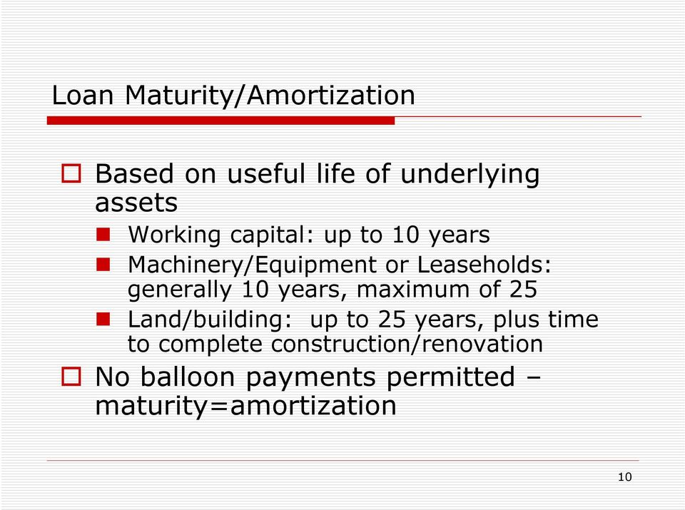 generally 10 years, maximum of 25 Land/building: up to 25 years, plus time