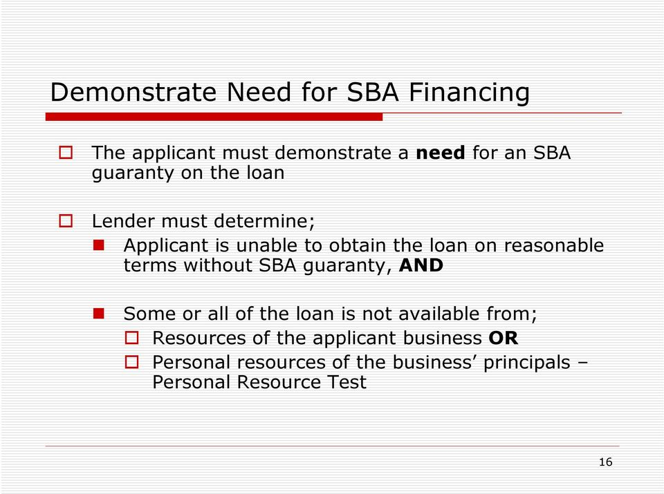 terms without SBA guaranty, AND Some or all of the loan is not available from; Resources of