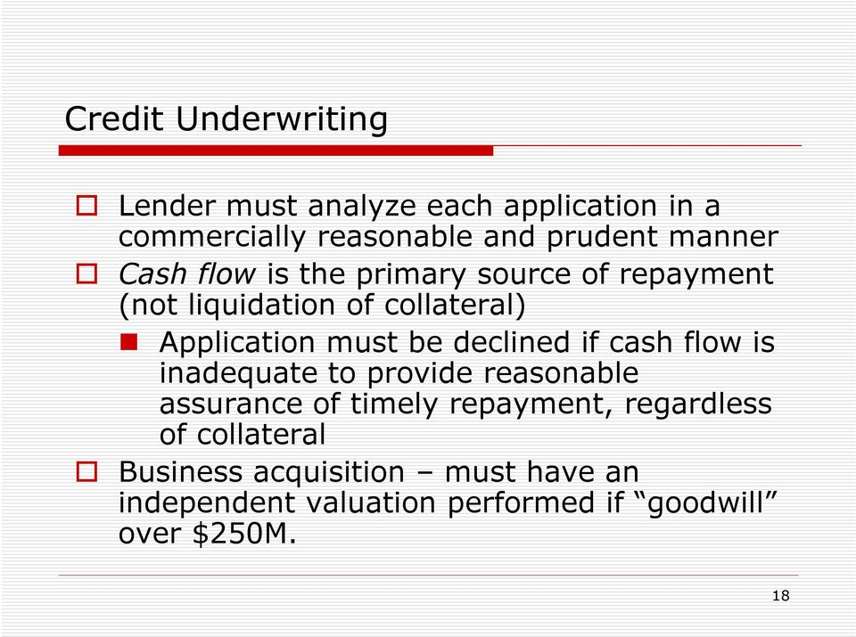 be declined if cash flow is inadequate to provide reasonable assurance of timely repayment,