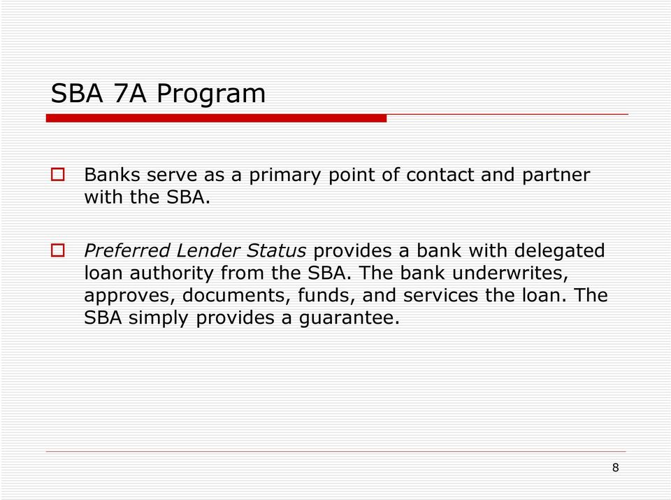 Preferred Lender Status provides a bank with delegated loan authority