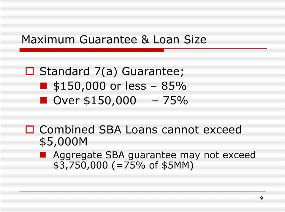 Combined SBA Loans cannot exceed $5,000M Aggregate