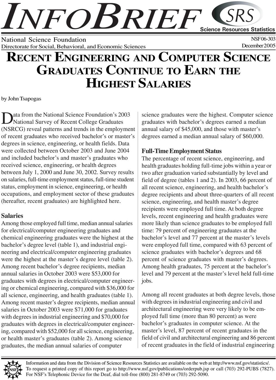 employment of recent graduates who received bachelor s or master s degrees in science, engineering, or health fields.