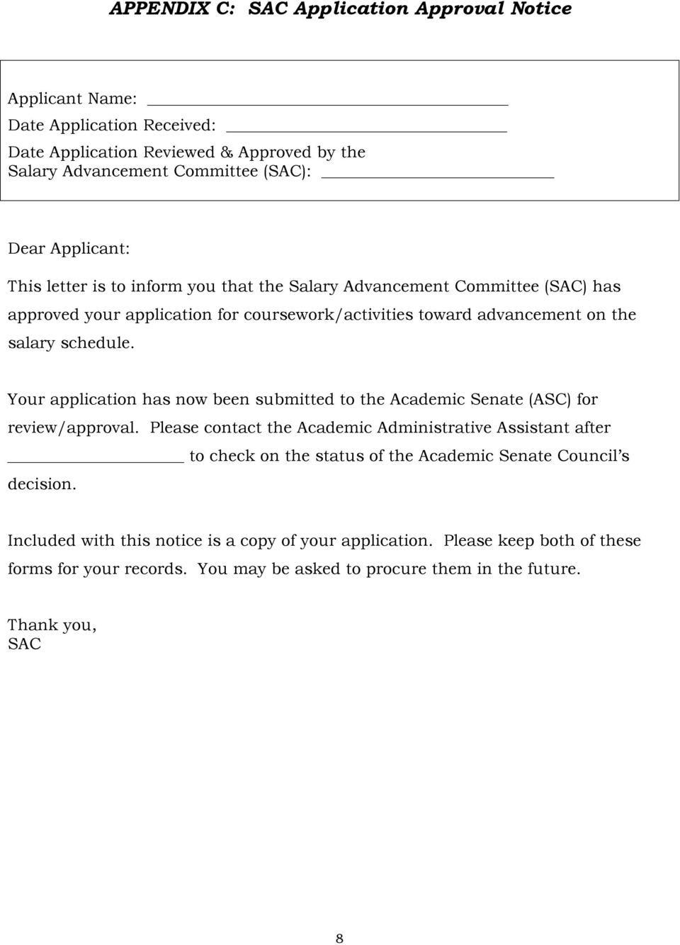 Your application has now been submitted to the Academic Senate (ASC) for review/approval.
