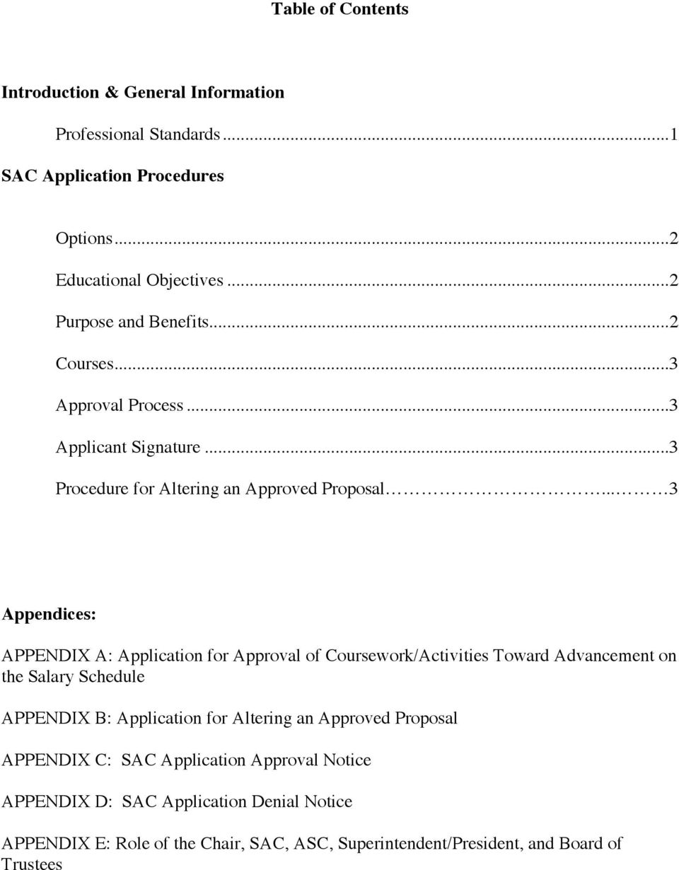 .. 3 Appendices: APPENDIX A: Application for Approval of Coursework/Activities Toward Advancement on the Salary Schedule APPENDIX B: Application for