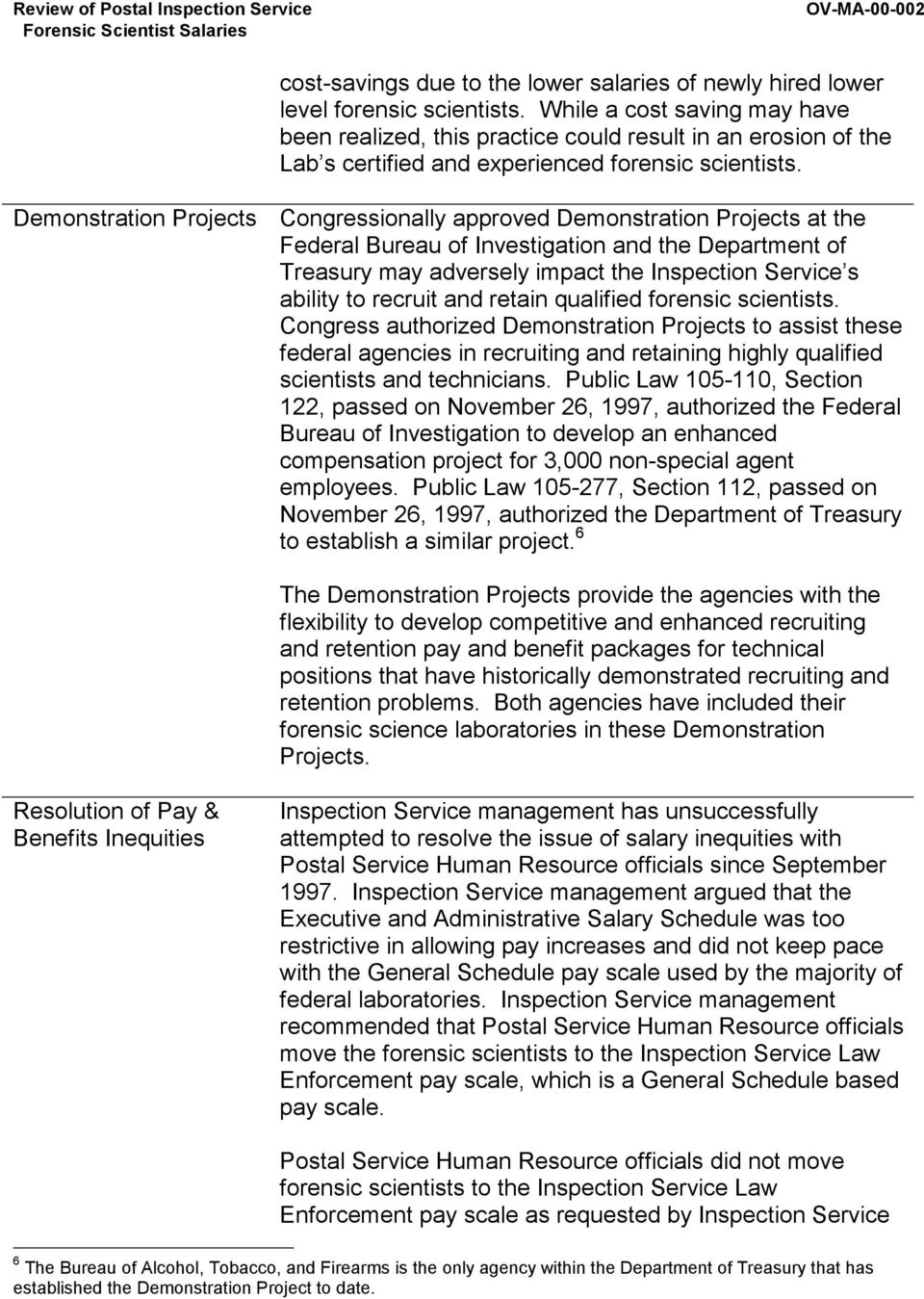 Demonstration Projects Congressionally approved Demonstration Projects at the Federal Bureau of Investigation and the Department of Treasury may adversely impact the Inspection Service s ability to
