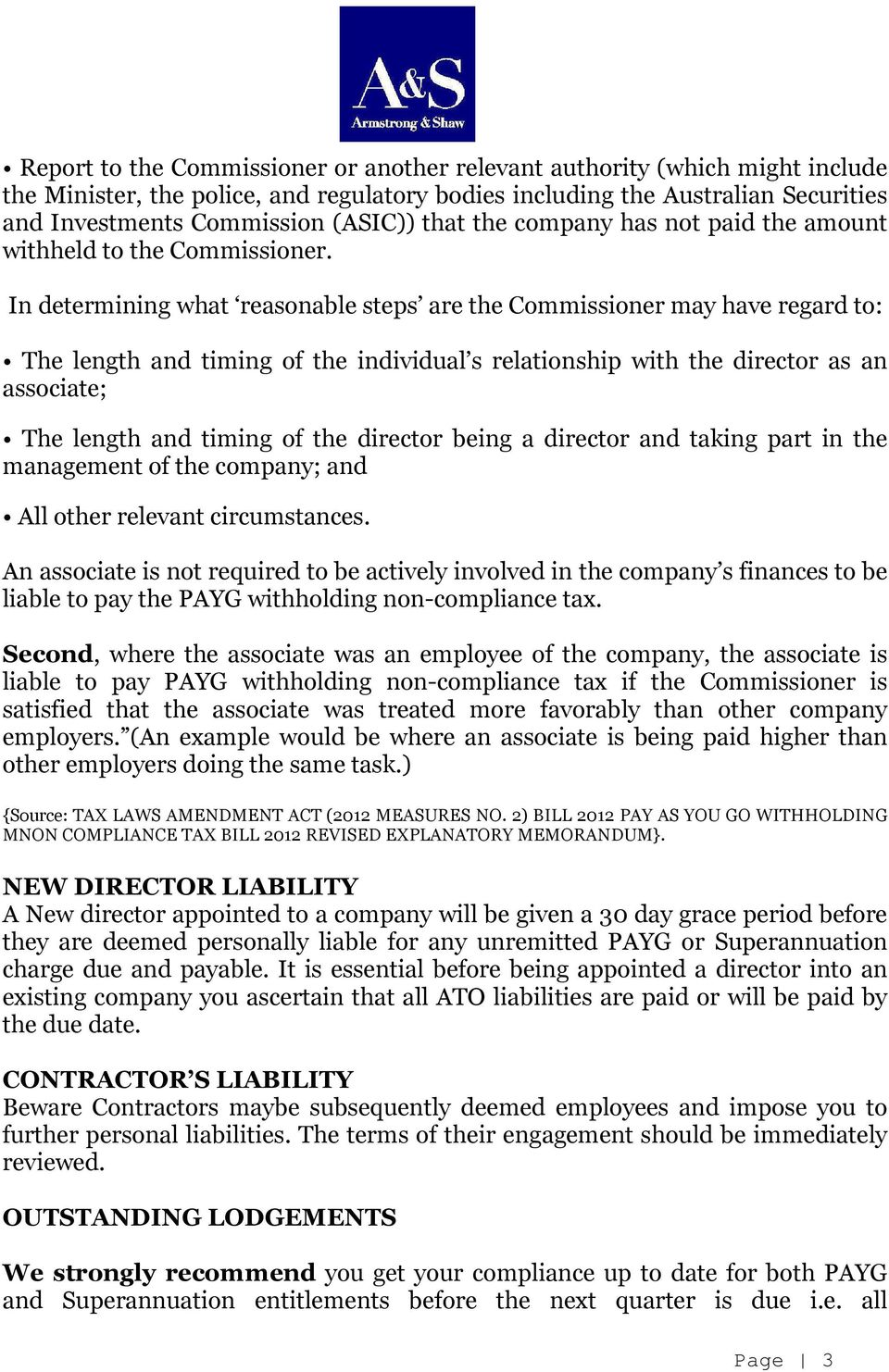 In determining what reasonable steps are the Commissioner may have regard to: The length and timing of the individual s relationship with the director as an associate; The length and timing of the