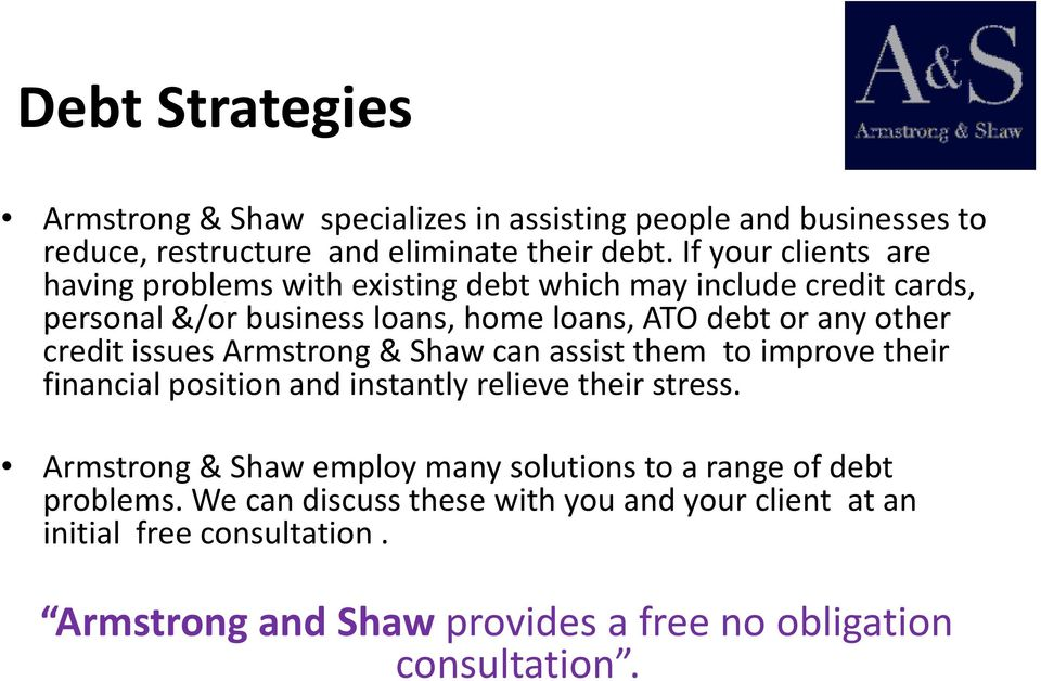 credit issues Armstrong & Shaw can assist them to improve their financial position and instantly relieve their stress.