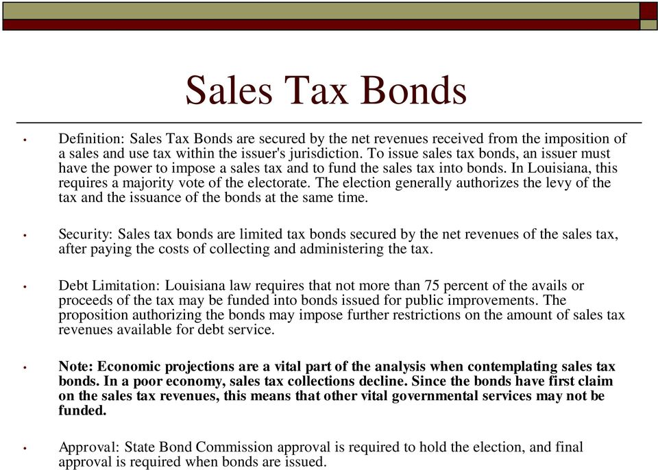 The election generally authorizes the levy of the tax and the issuance of the bonds at the same time.