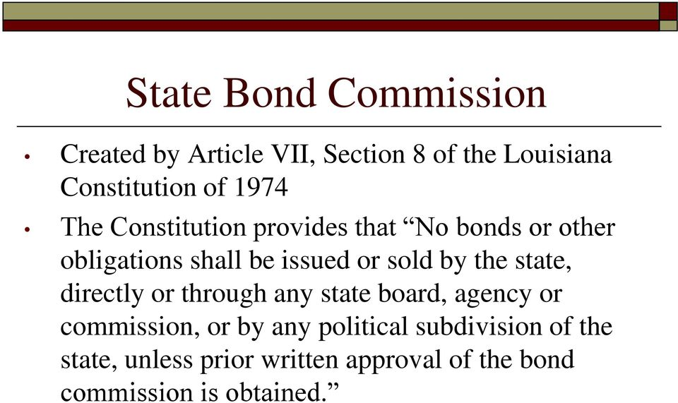 by the state, directly or through any state board, agency or commission, or by any