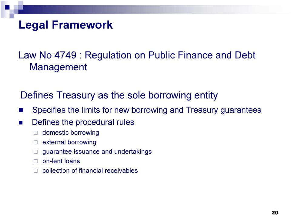 and Treasury guarantees Defines the procedural rules domestic borrowing external