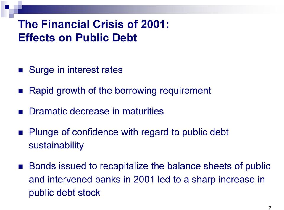 confidence with regard to public debt sustainability Bonds issued to recapitalize the