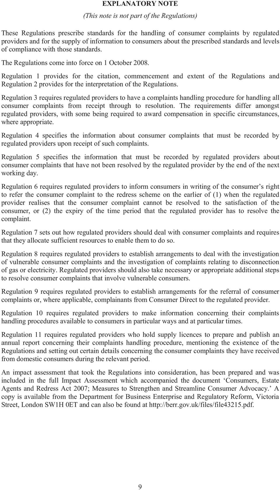 Regulation 1 provides for the citation, commencement and extent of the Regulations and Regulation 2 provides for the interpretation of the Regulations.