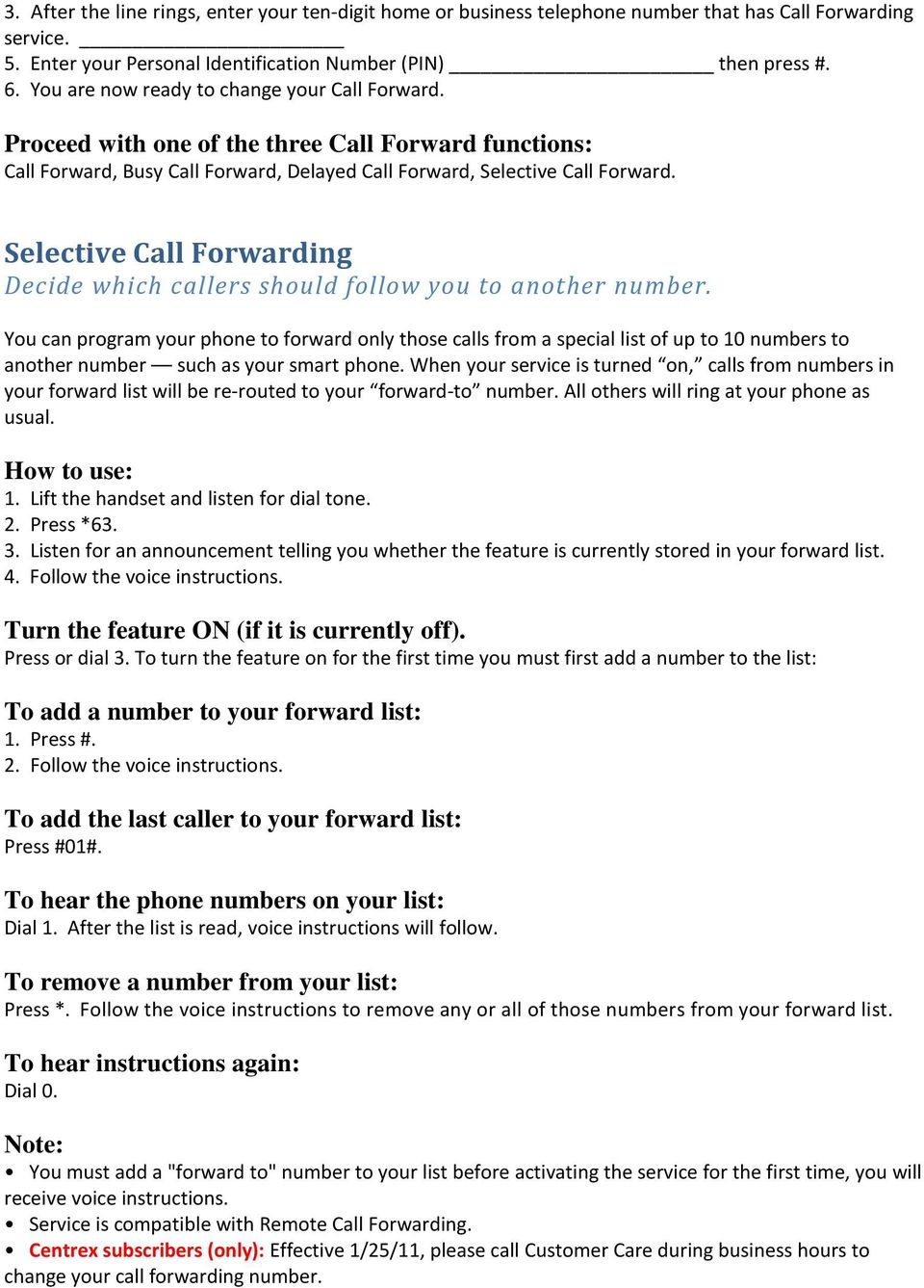 Selective Call Forwarding Decide which callers should follow you to another number.