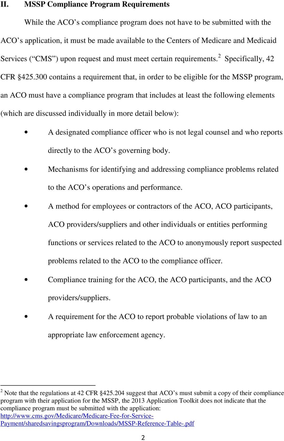 300 contains a requirement that, in order to be eligible for the MSSP program, an ACO must have a compliance program that includes at least the following elements (which are discussed individually in