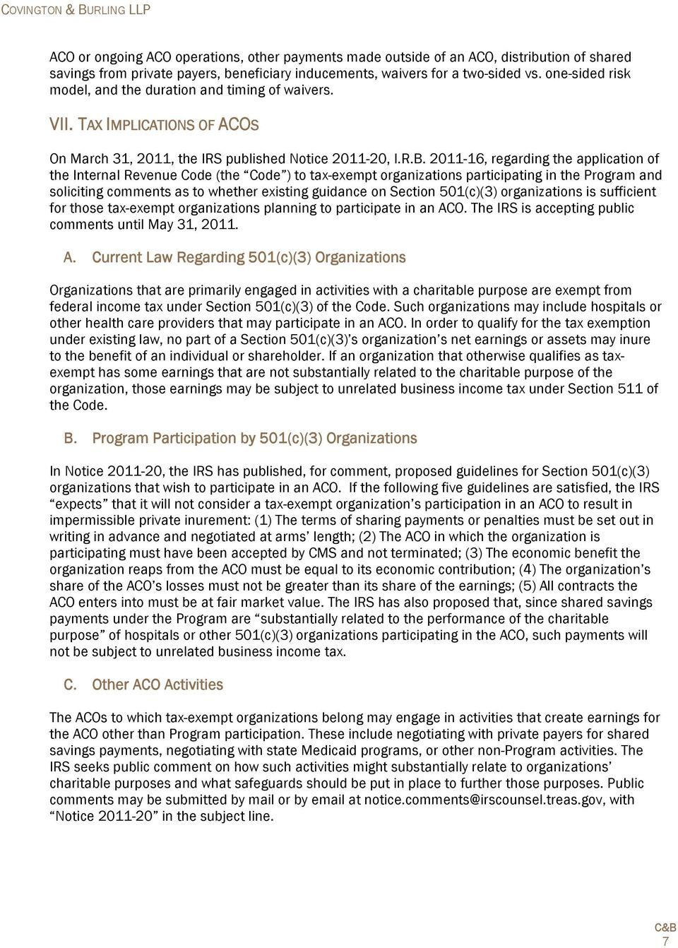 2011-16, regarding the application of the Internal Revenue Code (the Code ) to tax-exempt organizations participating in the Program and soliciting comments as to whether existing guidance on Section