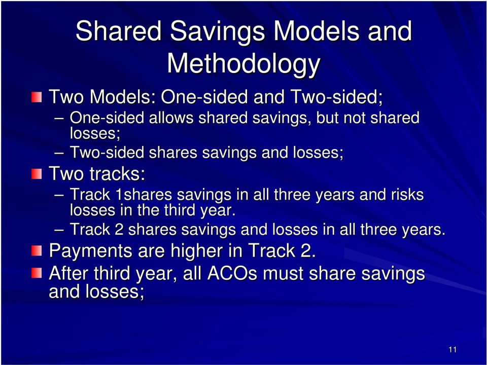 savings in all three years and risks losses in the third year.