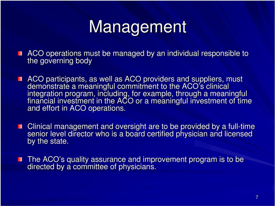 or a meaningful investment of time and effort in ACO operations.