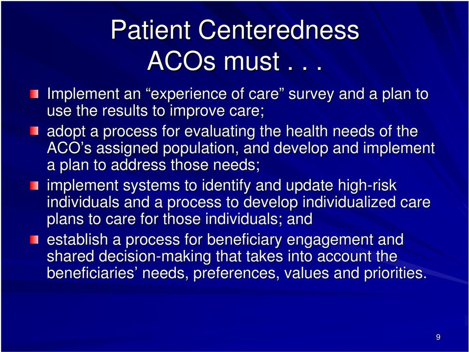the ACO s assigned population, and develop and implement a plan to address those needs; implement systems to identify and update high-risk