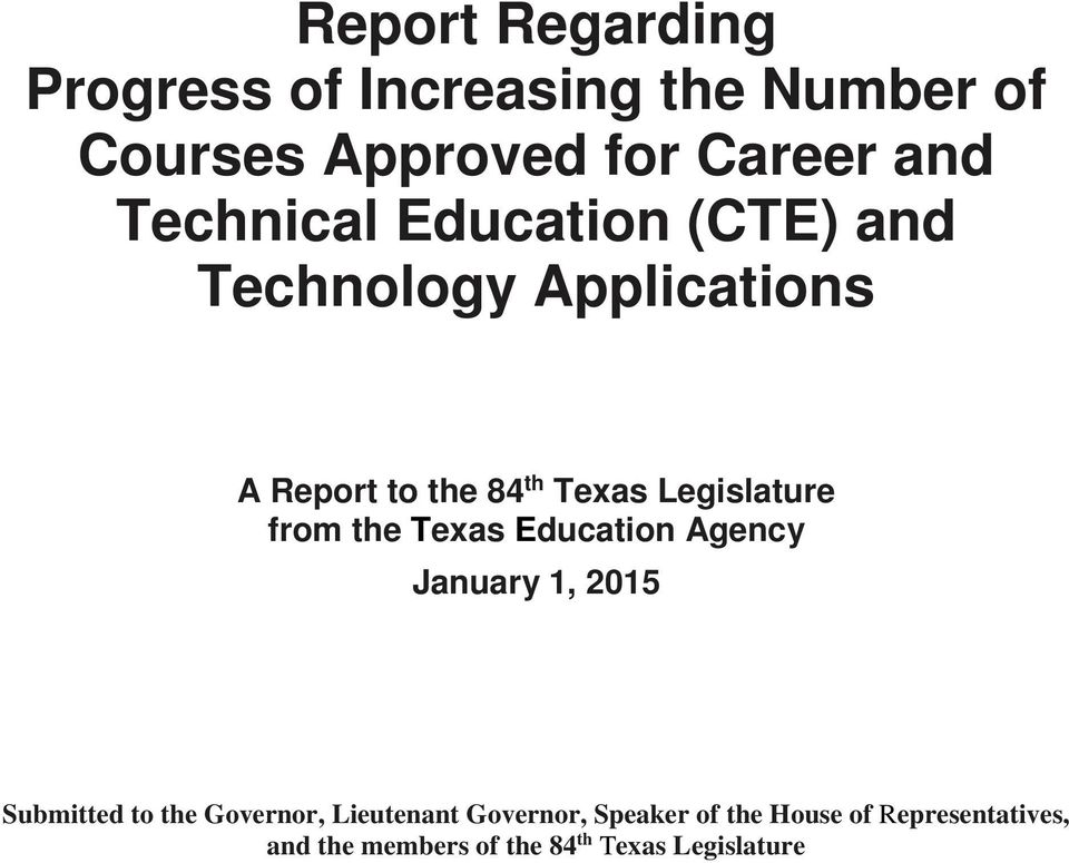 Legislature from the Texas Education Agency January 1, 2015 Submitted to the Governor,