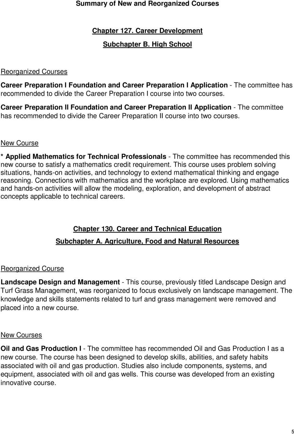 Career Preparation II Foundation and Career Preparation II Application - The committee has recommended to divide the Career Preparation II course into two courses.